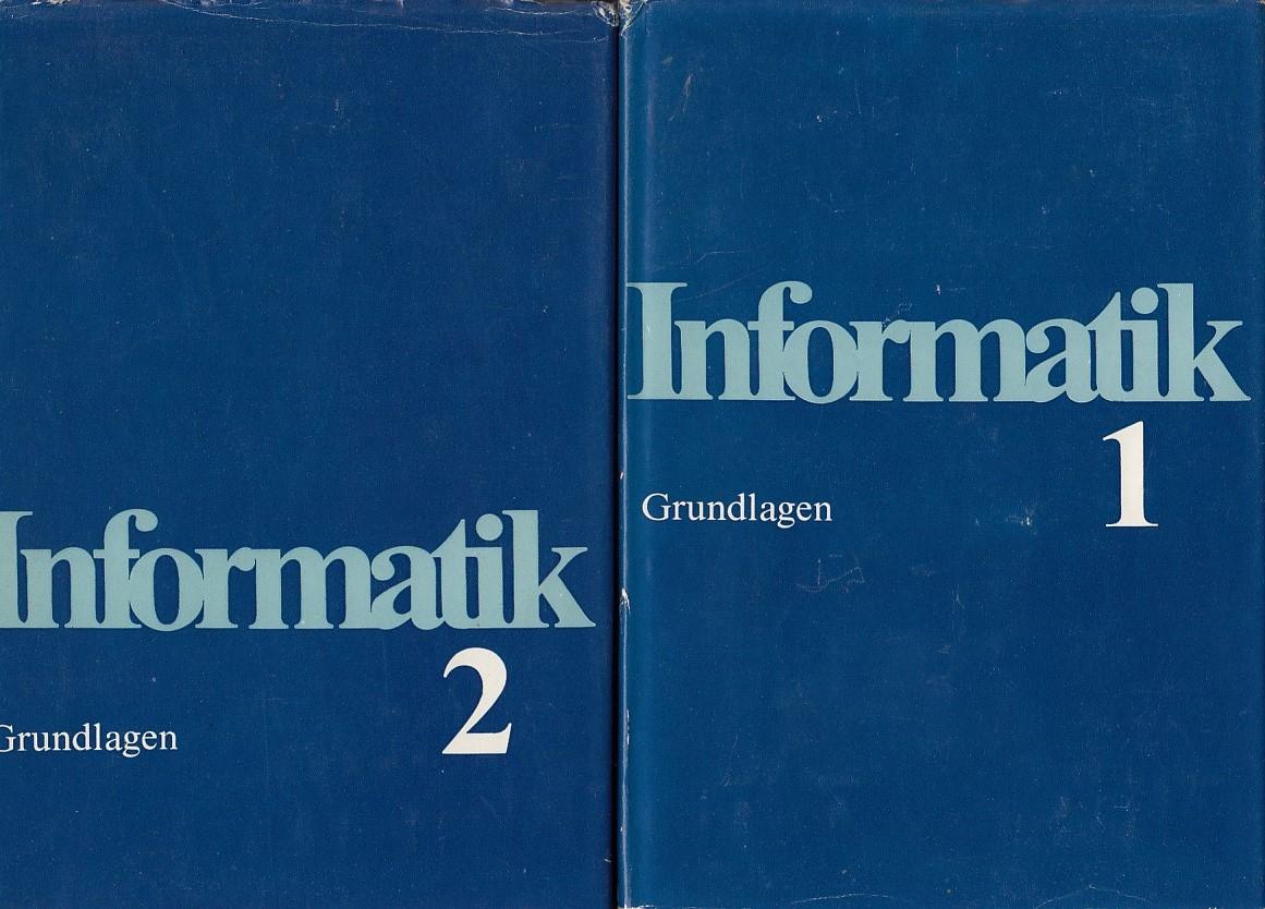Informatik. 2 Bände, Grundlagen der Informatik. Deutsche Ausgabe. 1. Aufl.,