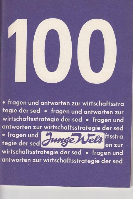 100 fragen und antworten zur wirtschaftsstrategie der sed. Herausgegeben vom Zentralrat der FDJ. 1. Aufl.,