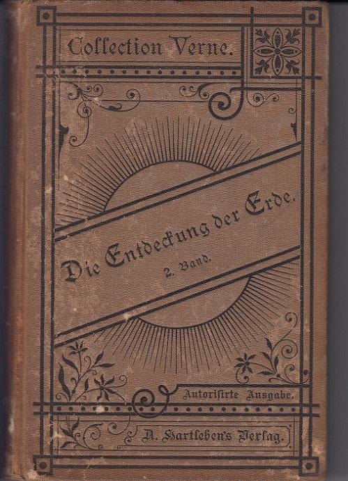 Die Entdeckung der Erde. Zweiter (2.) Band. Collection Verne, Band 30. 4. Aufl.,