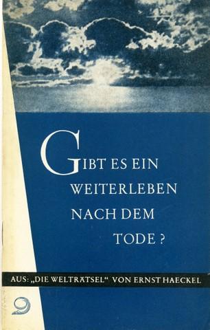"""Gibt es ein Weiterleben nach dem Tode? Aus """"Die Welträtsel"""" von Ernst Haeckel. 1. Aufl., 1. - 50. Tsd.,"""