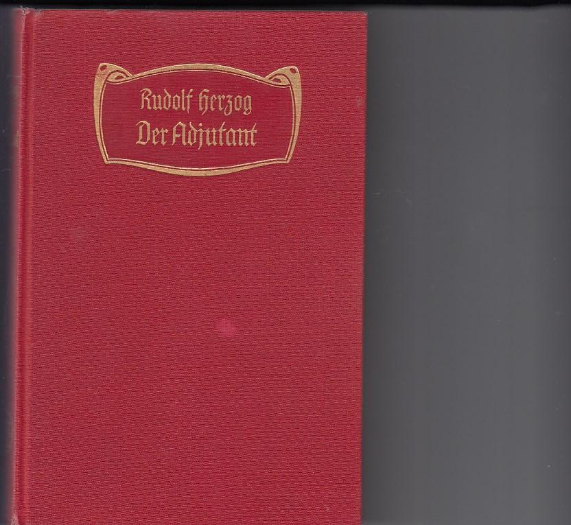 Der Adjutant. Roman. 15. - 17. Aufl.,