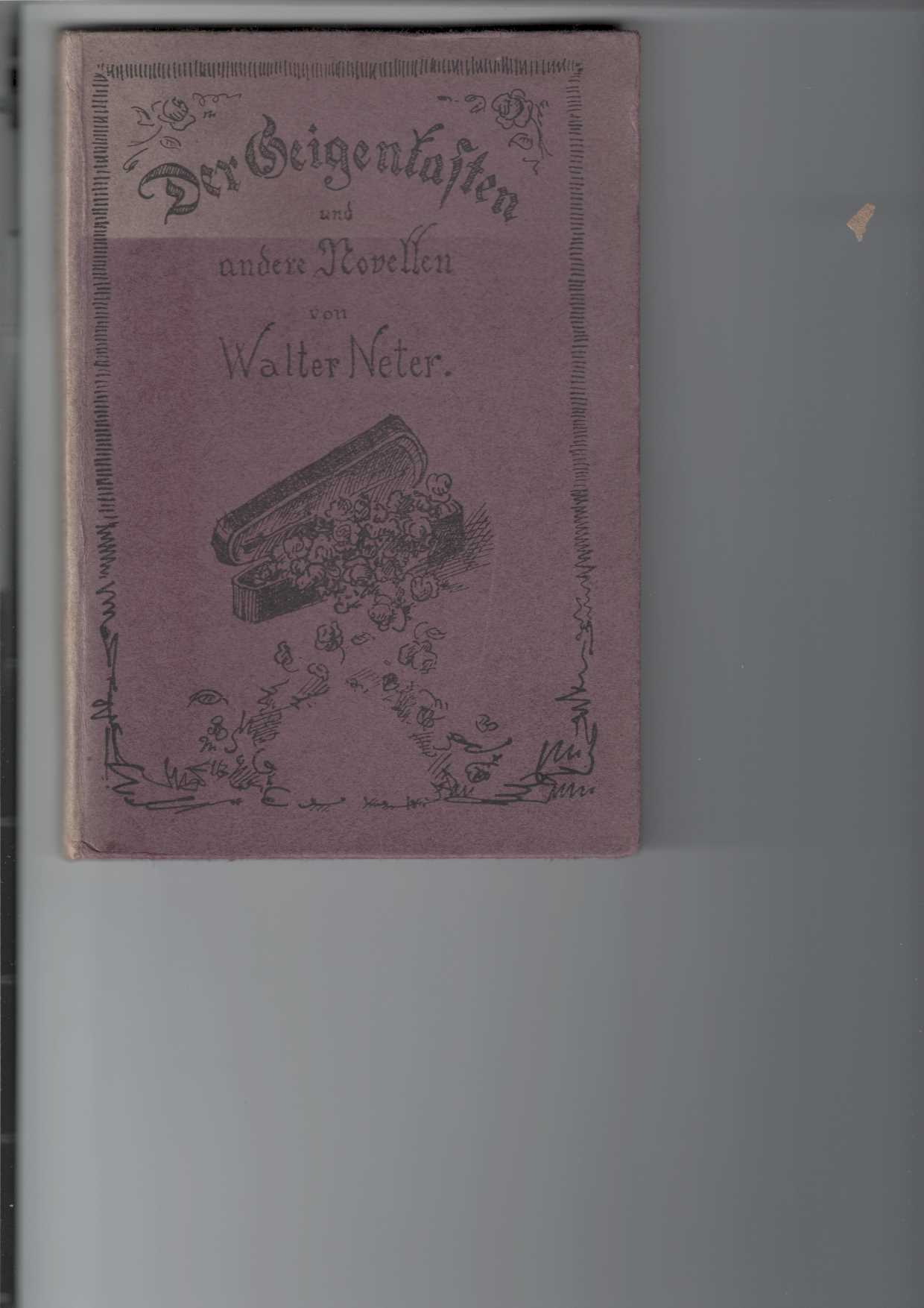 Der Geigenkasten und andere Novellen.