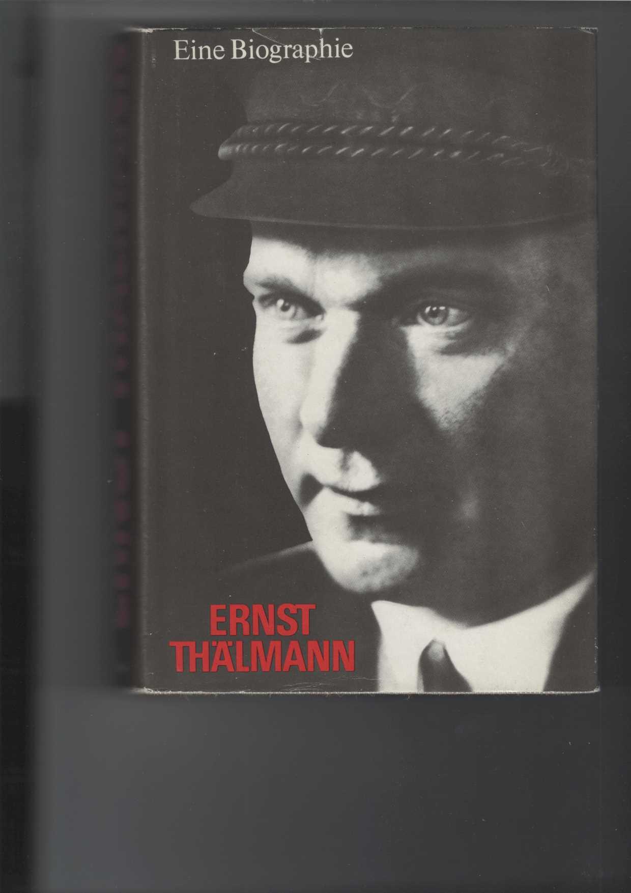 Ernst Thälmann - Eine Biographie. In einem Band. Herausgeber: Institut für Marxismus-Leninismus beim Zentralkommitee der SED. Mit 1 Frontispiz und 137 Abbildungen. 2. Aufl.,