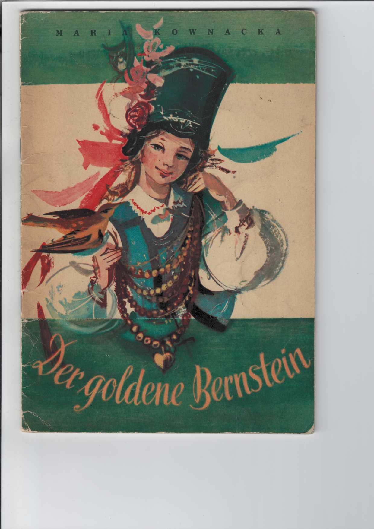 Der goldene Bernstein. Ein Märchen. [Aus dem Polnischen von Hella Rymarowicz]. Mit farbigen Bildern von Maria Orlowska-Gabrys.