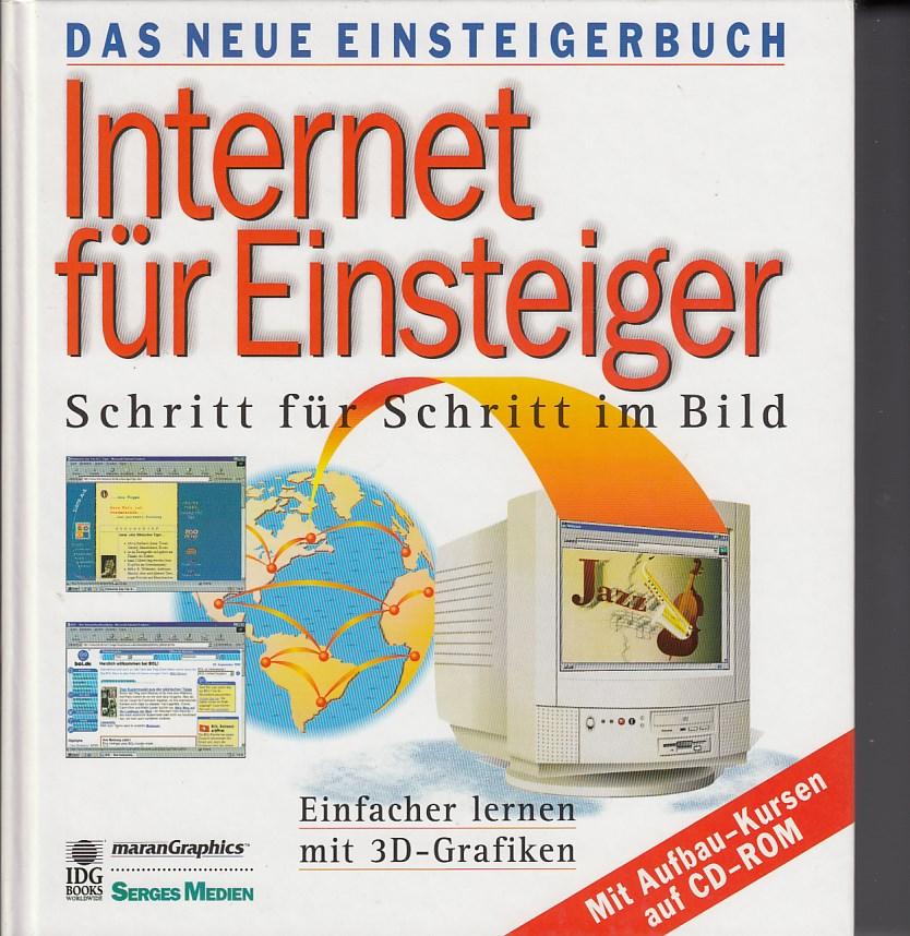 Internet für Einsteiger. Schritt für Schritt im Bild.