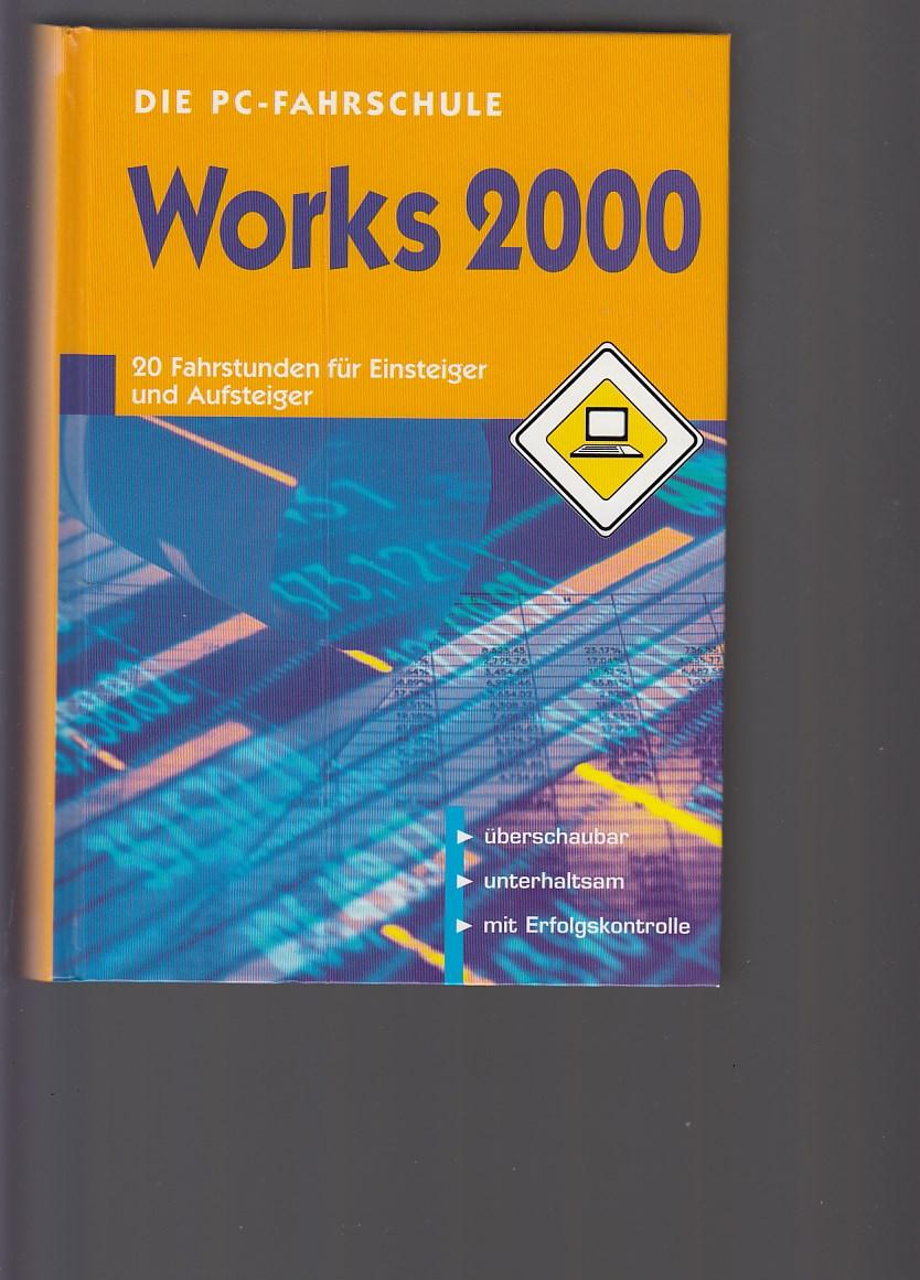 Die PC-Fahrschule Works 2000. 20 Fahrstunden für Einsteiger und Aufsteiger.