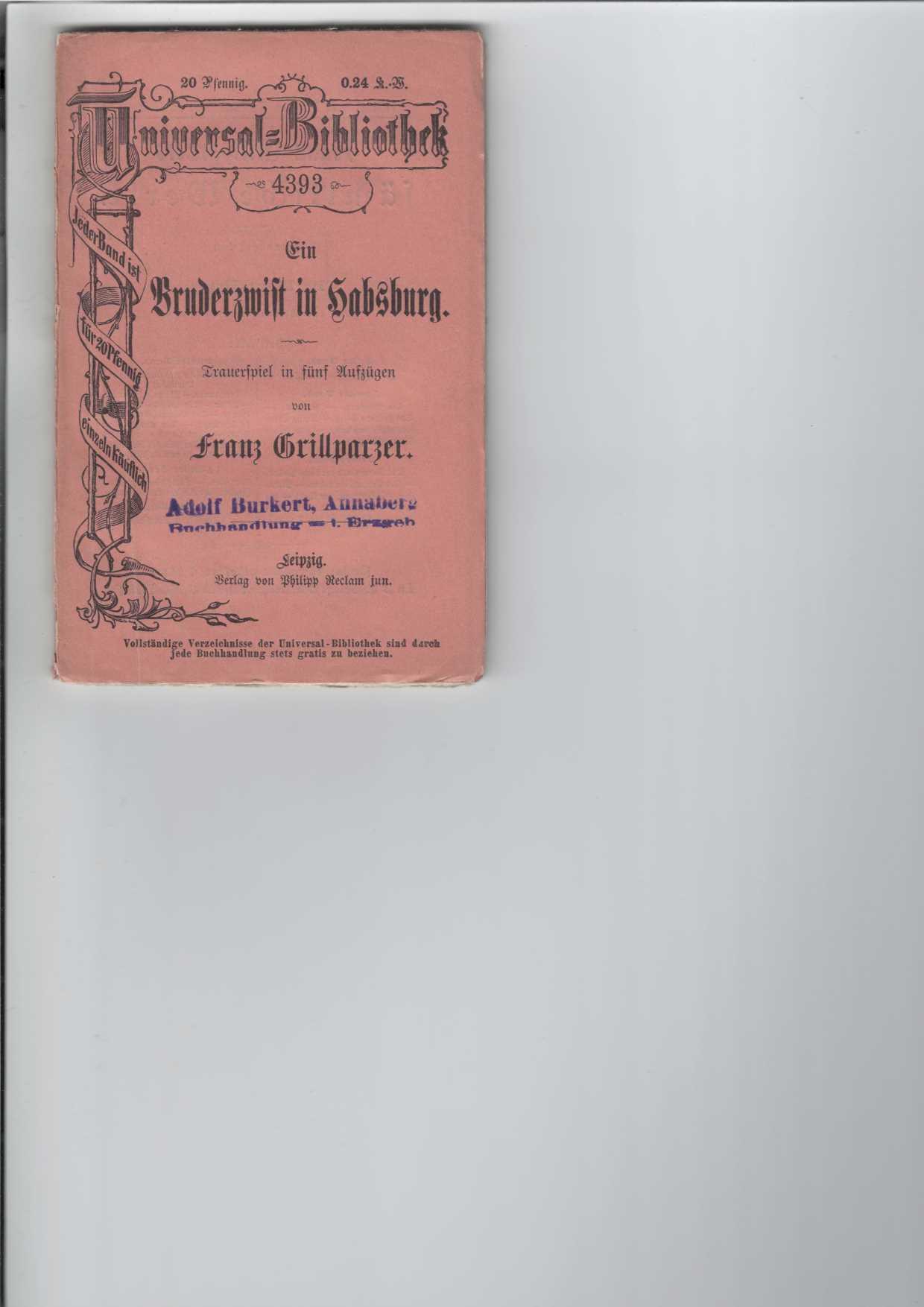 Ein Bruderzwist in Habsburg. Trauerspiel in fünf Aufzügen. Reclams Universal-Bibliothek Nr. 4393.