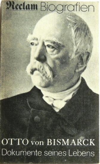 Dokumente seines Lebens 1815 - 1898. Biographie. Reclams Universal-Bibliothek Band 1172. Mit 79 Abbildungen. Herausgeber: Heinz Wolter.