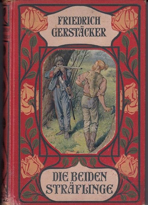 Die beiden Sträflinge. Eine Erzählung aus dem australischen Busch. Für die reifere Jugend bearbeitet von Julius Reuper. Mit vier Bildern in Farbendruck von Martin Ränike. 3. Auflage,