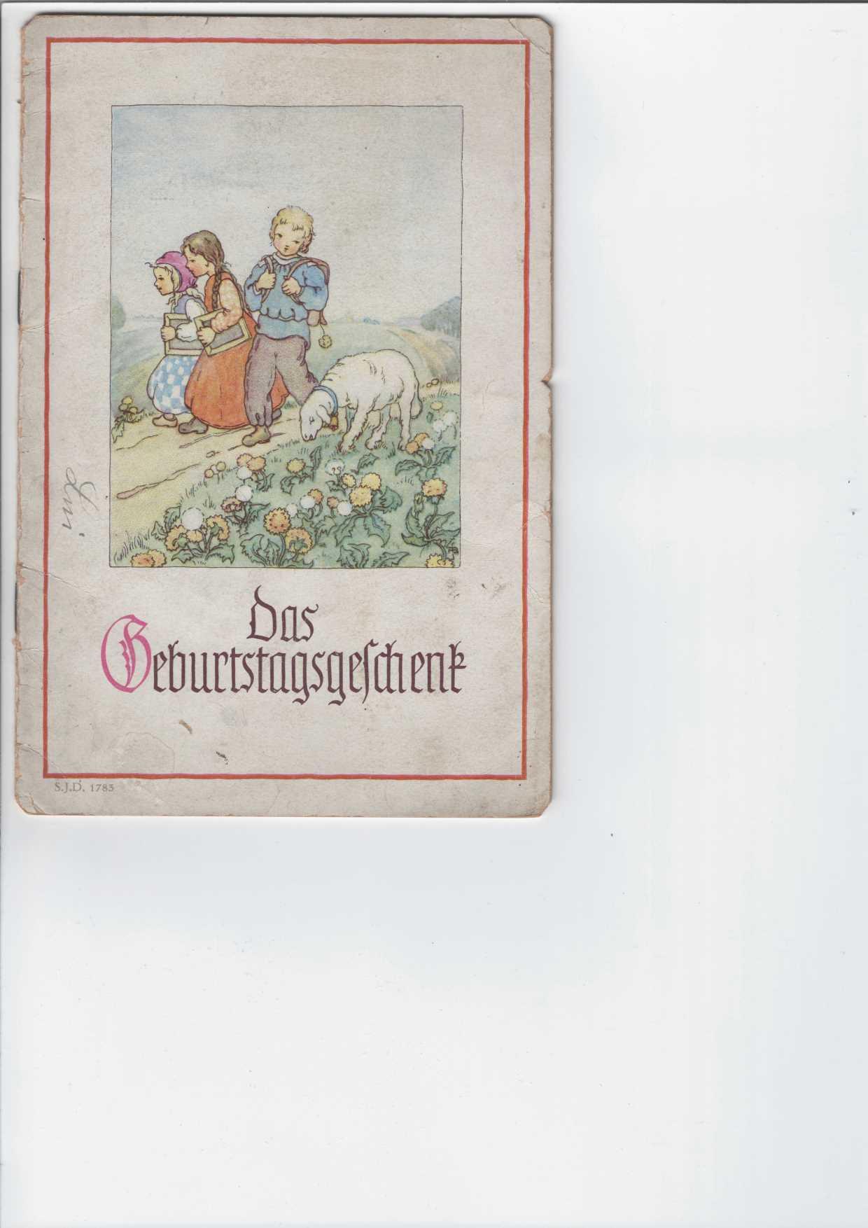 Das Geburtstagsgeschenk. Erzählung nach Anna Bachofner. Erzählungen für jung und alt, herausgegeben durch Huldreich Verus, mit zwei Zeichnungen von E. Voigt. Heft Nr. 1783 (S.J.D.).