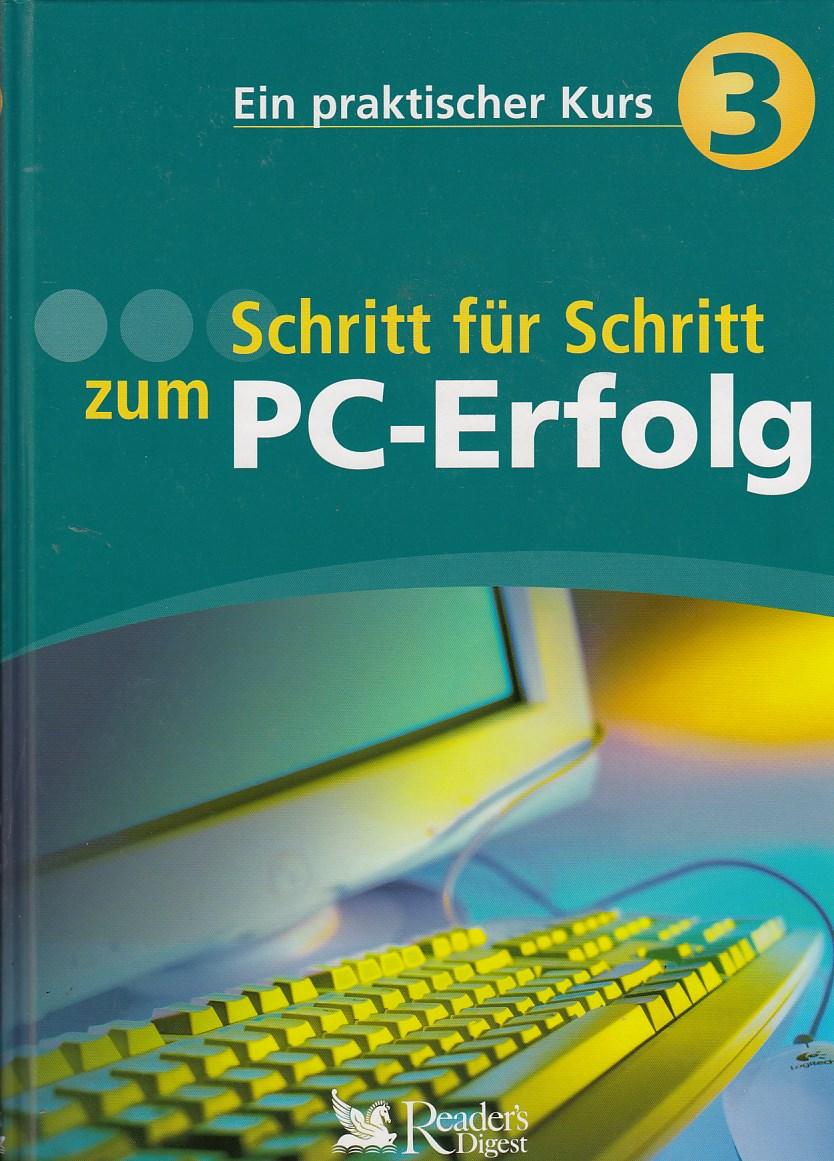 Schritt für Schritt zum PC-Erfolg. Ein praktischer Kurs 3, Erster Nachdruck 2005,
