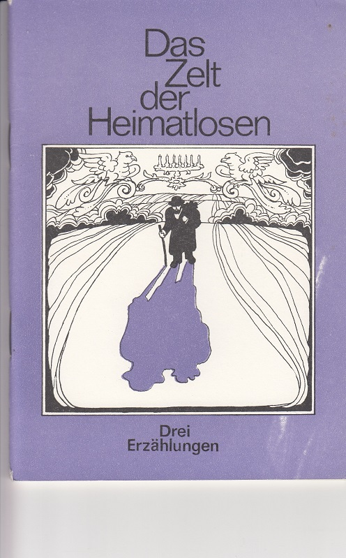 Das Zelt der Heimatlosen. Drei Erzählungen. 1. Aufl.,
