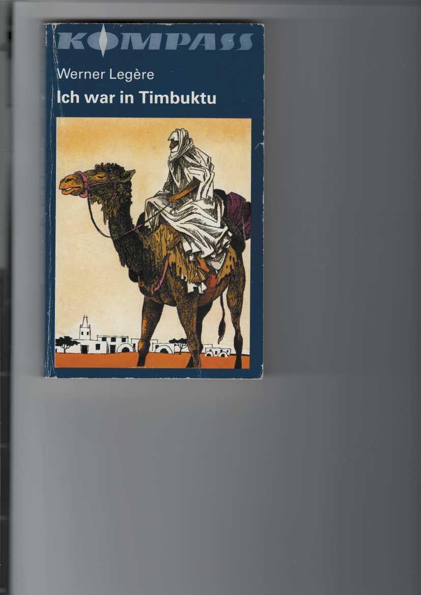 Ich war in Timbuktu. Abenteuerroman. Kompass-Bücherei Band 289. Illustrationen von Harri Förster.
