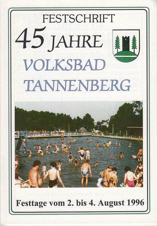 Bille, Rudolf: Festschrift 45 Jahre Volksbad Tannenberg. Festtage vom 2. bis. 4. August 1996.