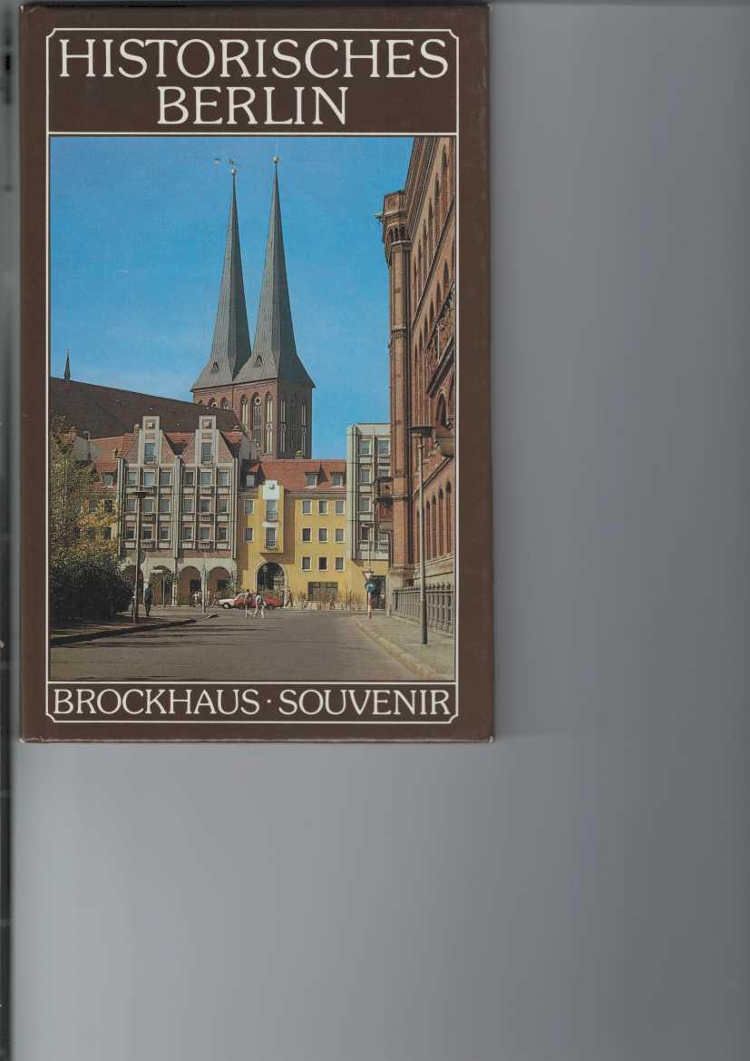Historisches Berlin. Brockhaus Souvenir. Farbiger Bildband. Es fotografierte Hans-Joachim Boldt. Den Text schrieben Monika und Klaus Linke. 1. Aufl.,