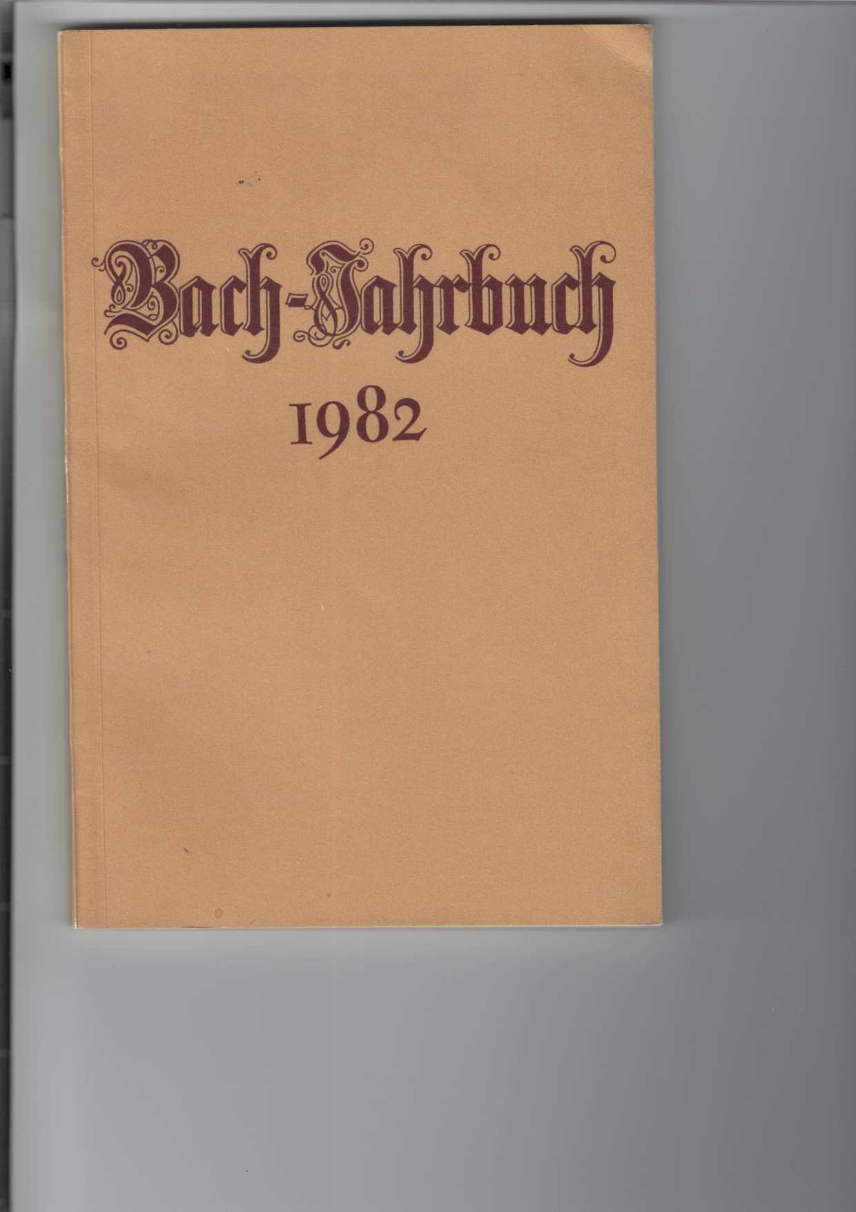 """Bach-Jahrbuch 1982. Im Auftrage der Neuen Bachgesellschaft herausgegeben von Hans-Joachim Schulze und Christoph Wolff. Inhalt u.a.: Nachruf Erhard Mauersberger; Martin Zenck: """"Stadien der Bach-Deutung""""; Klaus Hofmann: Bachs Kantate """"Ich lasse dicht nicht""""; Werner Breig: Bachs """"Kunst der Fuge""""; Hans-Joacchim Schulze: Ein dubioses """"Menuetto con Trio di J. S. Bach"""". 68. Jahrgang 1982."""