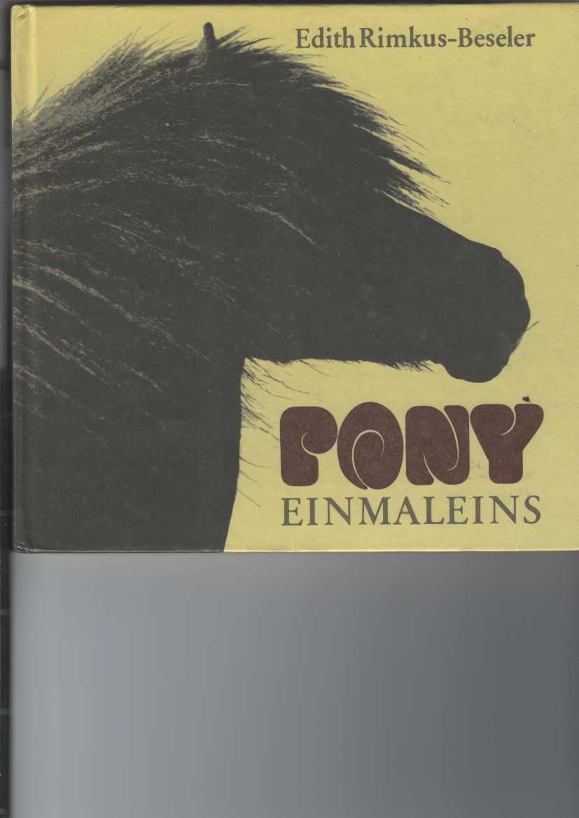 Pony - Einmaleins. Geschichten um Ponys und Kinder. Fotos von Edith Rimkus-Beseler. 2. Aufl.,