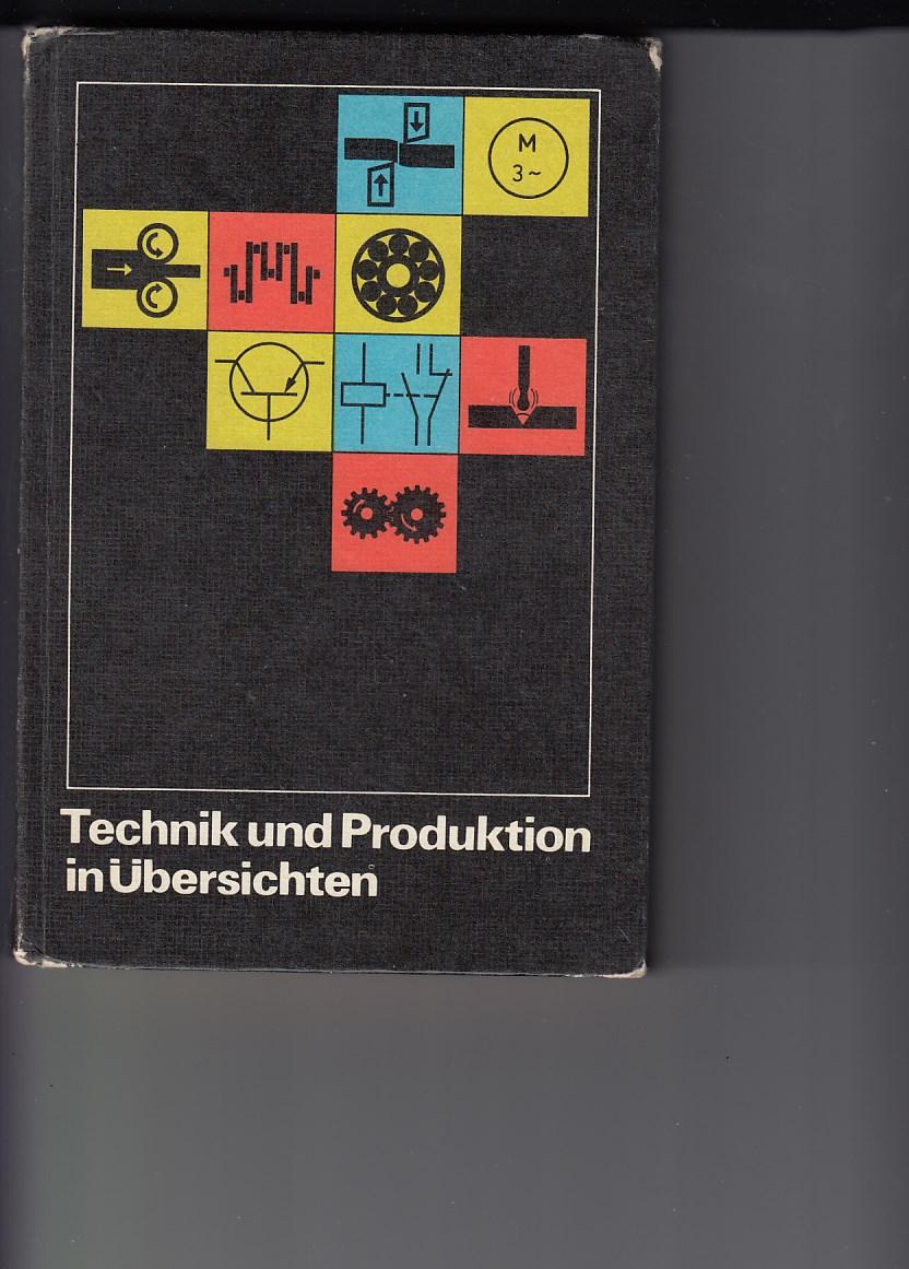 Technik und Produktion in Übersichten. Wissensspeicher für den Unterricht. Mit zahlreichen Zeichnungen. 6. Aufl., Ausgabe 1975.