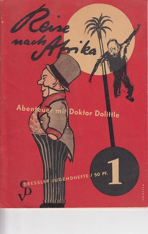 Reise nach Afrika : Abenteuer mit Doktor Dolittle. Dressler Jugendhefte 1 (9901). Illustriert.