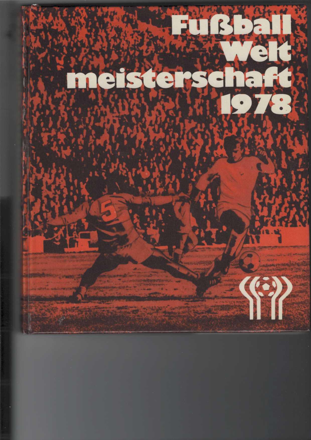 XI. Fußball-Weltmeisterschaft 1978. Mit zahlreichen Abbildungen und Illustrationen von Edward Alaszewski. 1. Aufl.,