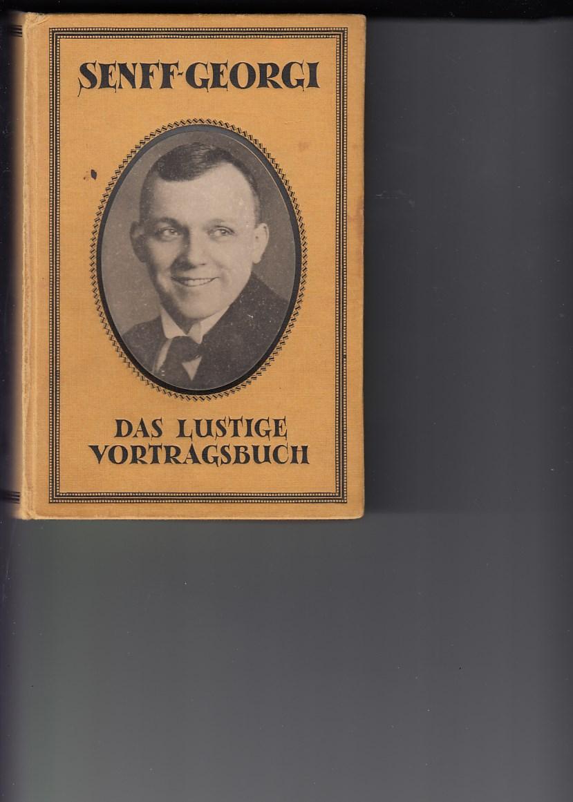 Senff-Georgi, Erwin: Das lustige Vortragsbuch. Band 70 von Max Hesses Handbüchern. 152 Vortragsstücke. 41. bis 50. Tsd.,