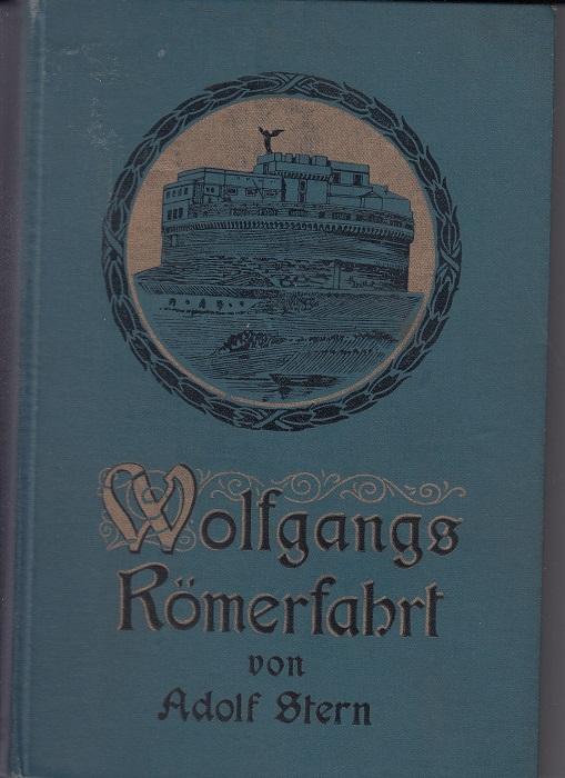 Wolfgangs Römerfahrt. Dichtung.