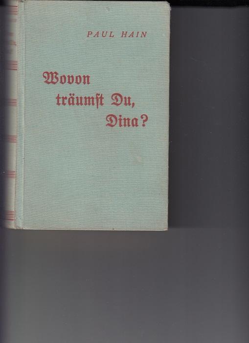 Hain, Paul: Wovon träumst Du, Dina? Liebesroman aus dem Artistenleben. Münchmeyers Frauenromane.