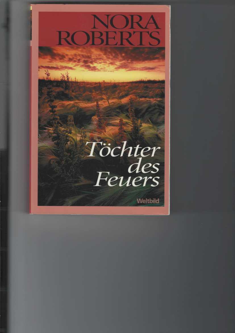 Töchter des Feuers. Roman. [Aus dem Amerikanischen von Uta Hege]. Band 1 der Irland-Trilogie. Genehmigte Lizenzausgabe für Sammler-Editionen,