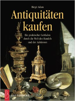 Antiquitäten kaufen. Ein praktischer Leitfaden durch die Welt des Handels und der Auktionen.