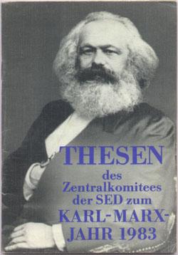 Thesen des Zentralkomitees der SED zum Karl-Marx-Jahr 1983. Aus dem Kommuniqué der 5. Tagung des Zentralkomitees der SED vom 25./ 26. November 1982. 1 Frontispiz. 3. Aufl.,