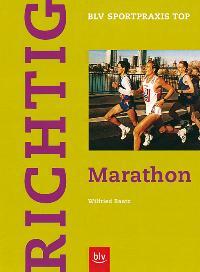 """Richtig Marathon. Reihe: """"BLV Sportpraxis Top"""". Mit Abbildungen."""