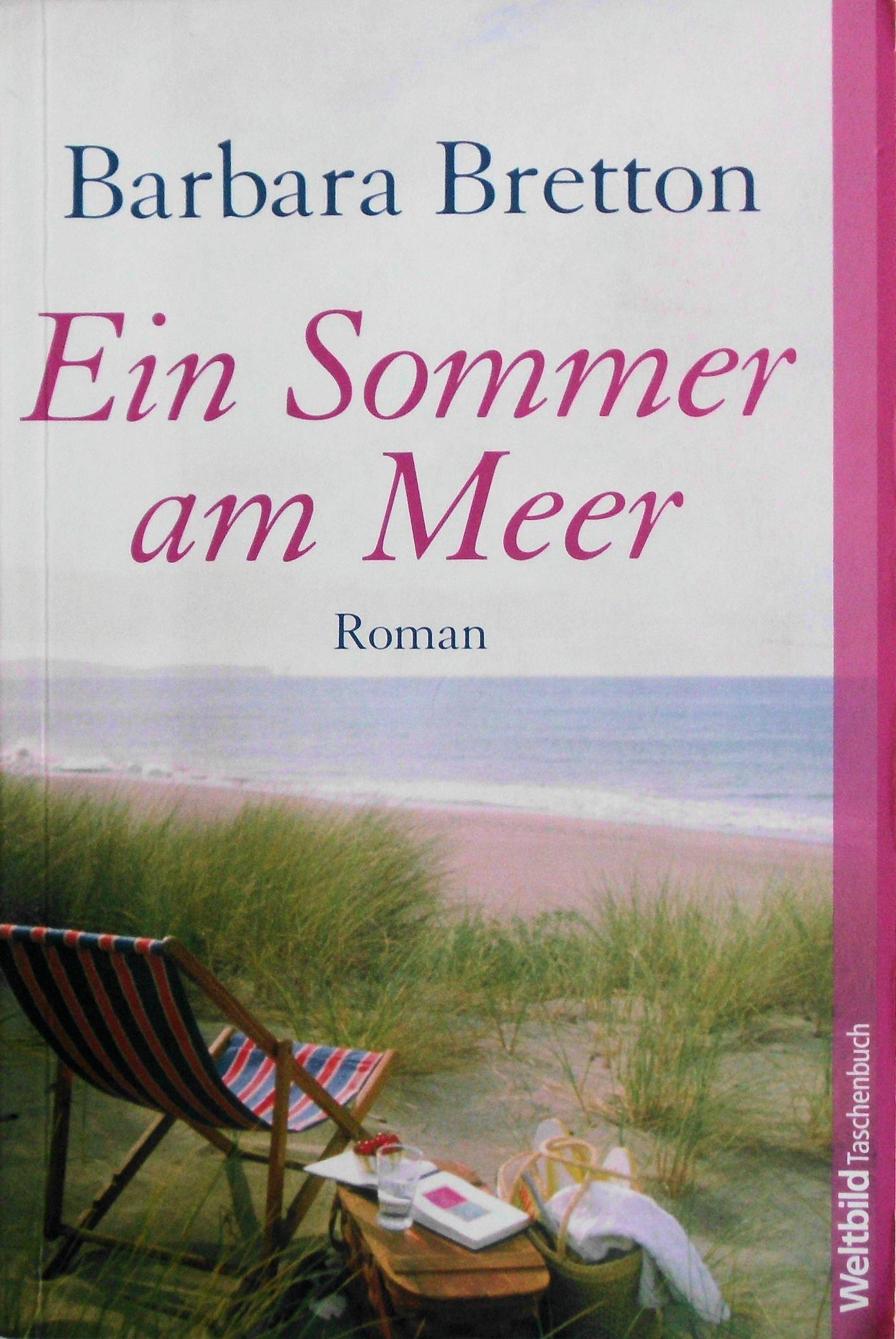 Bretton, Barbara: Ein Sommer am Meer. Roman. Weltbild-Taschenbuch. Deutsch von Ursula Wulfekamp. 12. Aufl.,