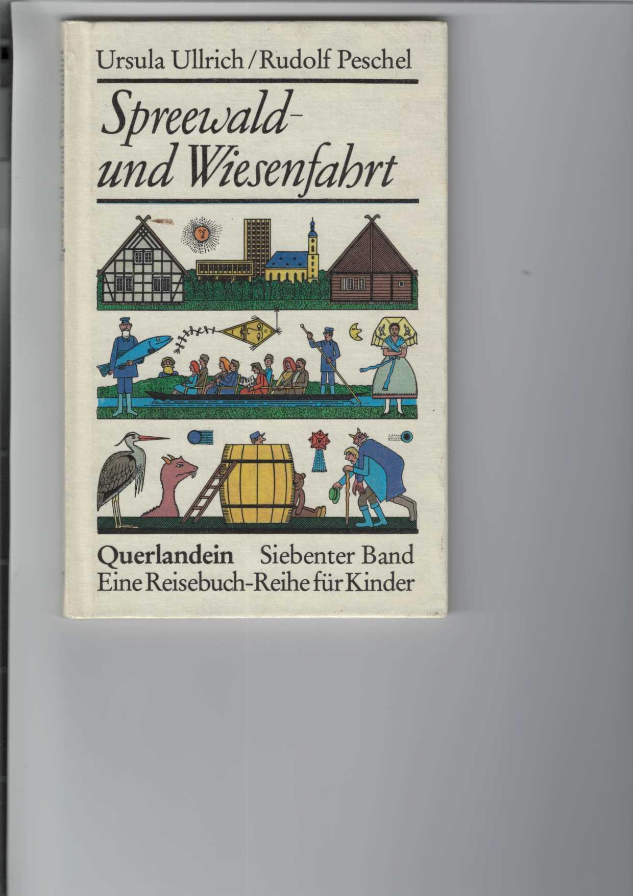 """Spreewald- und Wiesenfahrt. In sieben Briefen und mit einem Vorspiel. """"Querlandein"""", siebenter (7.) Band. Eine Reisebuch-Reihe für Kinder.  Illustrationen von Rudolf Peschel. Mit Beilage. 2. Aufl.,"""
