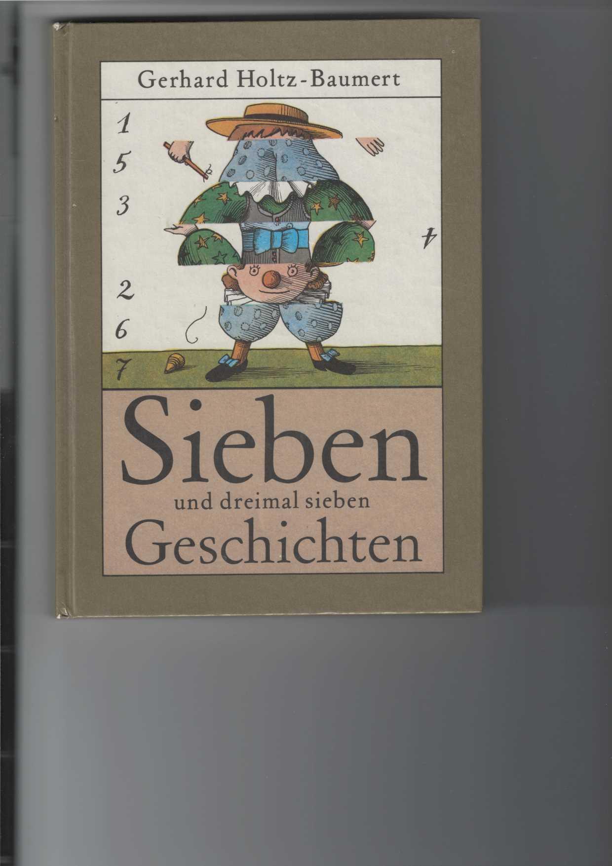 Holtz-Baumert, Gerhard: Sieben und dreimal sieben Geschichten. Etwas merkwürdige Geschichten. Illustrationen von Egbert Herfurth. 2. Aufl.,