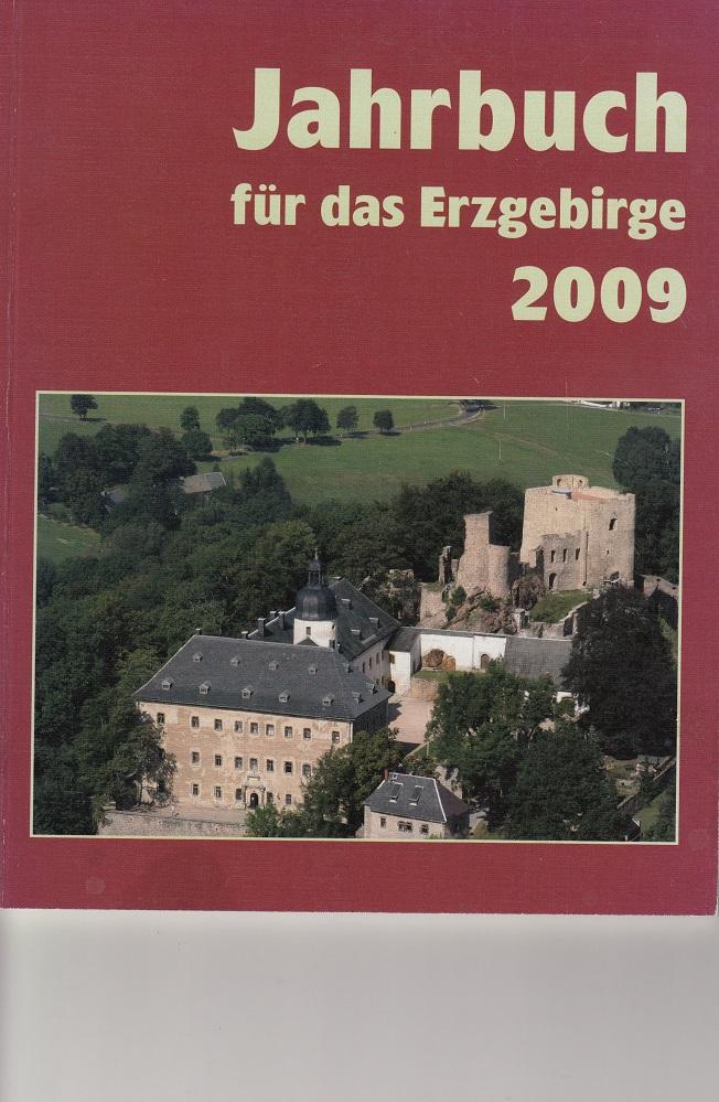 Jahrbuch für das Erzgebirge 2009. Herausgeber: Erzgebirgsverein e.V., Schneeberg. Mit farbigen Abbildungen. 15. Jahrgang.