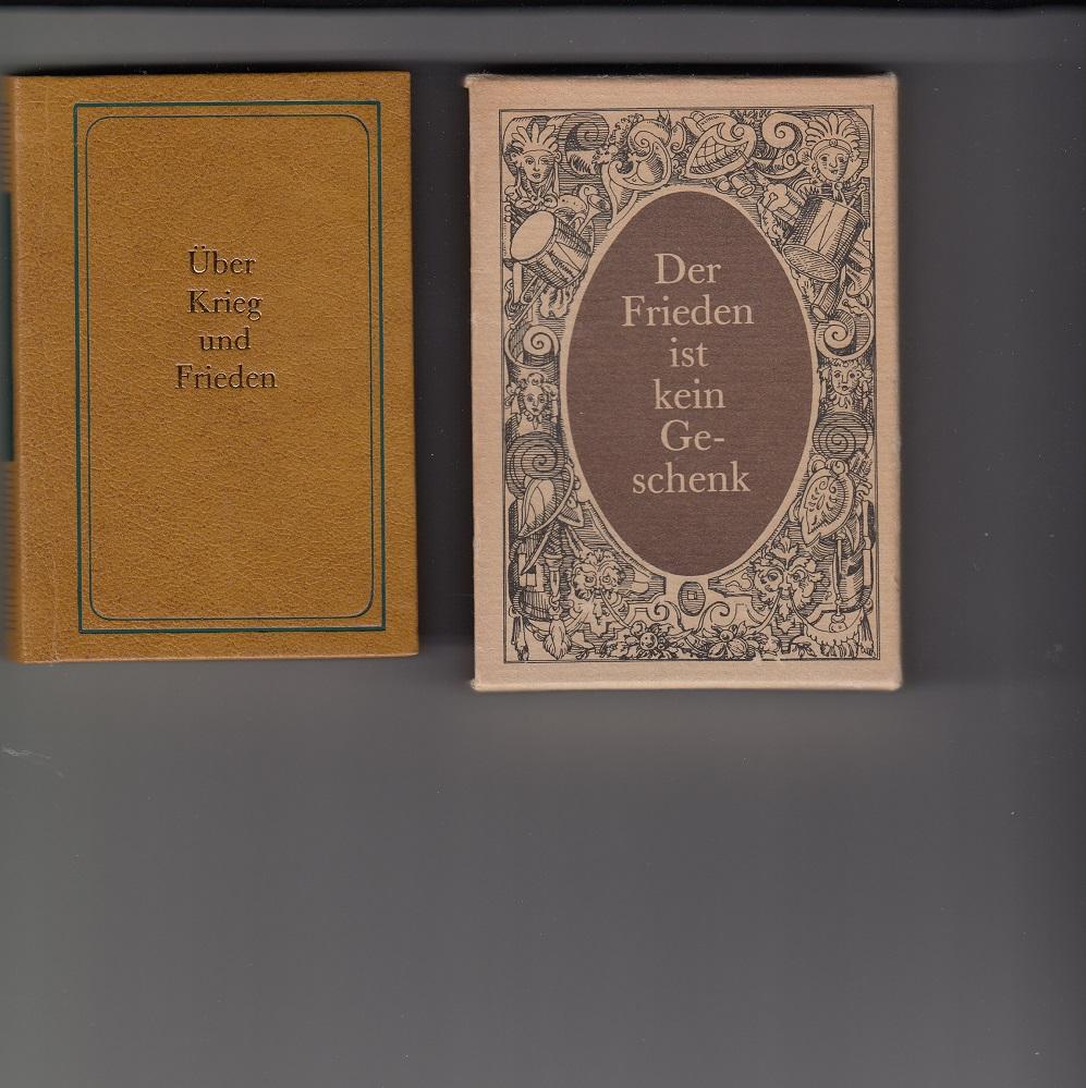 Über Krieg und Frieden. Sentenzen aus zweieinhalb Jahrtausenden. Mit Illustrationen von Harry Jürgens. 1. Aufl.,