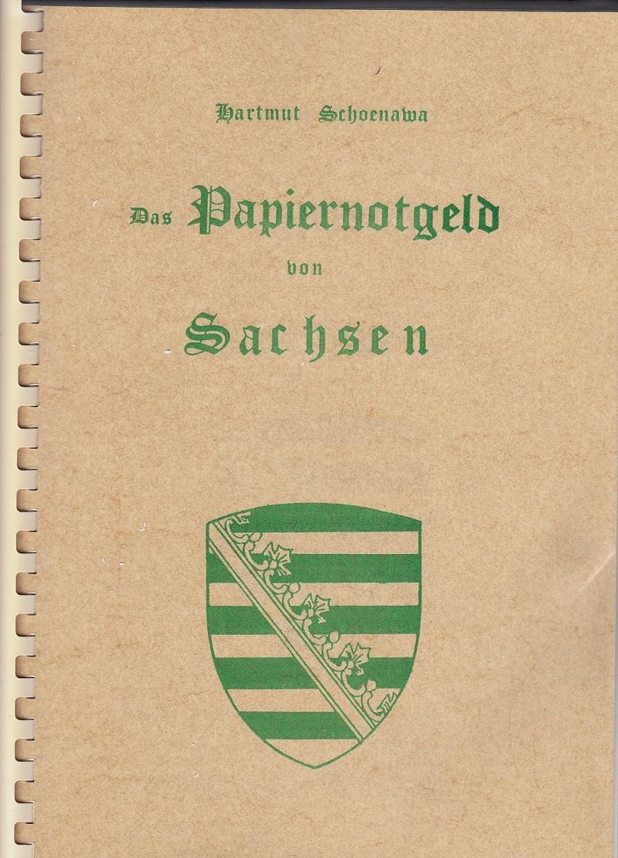 Das Papiernotgeld von Sachsen. Band 9, 1. Aufl.,