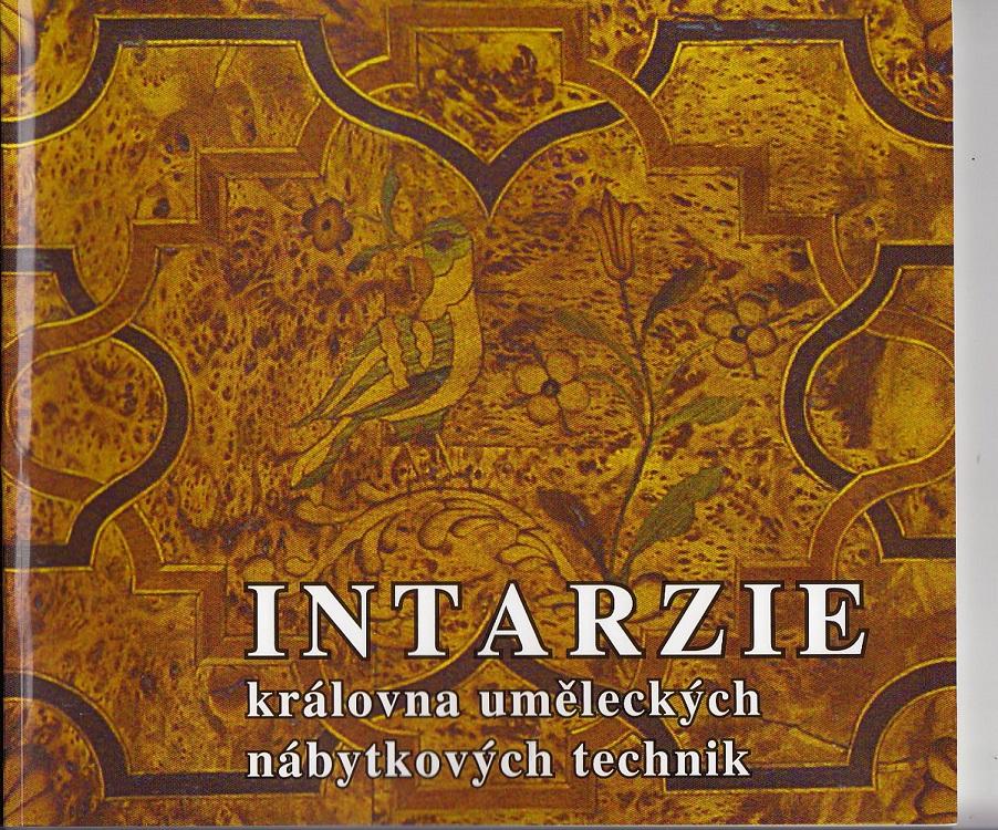 Intarzie královna umeleckých nábytkových technik. Fotos: Eva Hladká, 1. Aufl., 1000 Stück,