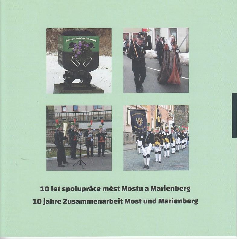 10 Jahre Zusammenarbeit Most und Marienberg - 10 Let spolupráce mest Mostu a Marienberg. Tschechisch - Deutsch,