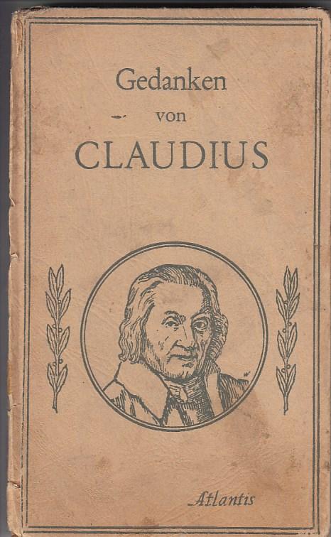 Gedanken von Matthias Claudius. Diese Auswahl wurde zusammengestellt von Richard Tüngel. 2. Aufl.,