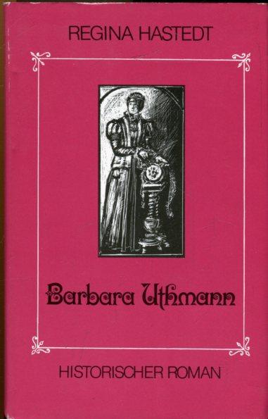 Barbara Uthmann. Historischer Roman. Illustrationen von Ilse Raddatz-Unterstein.