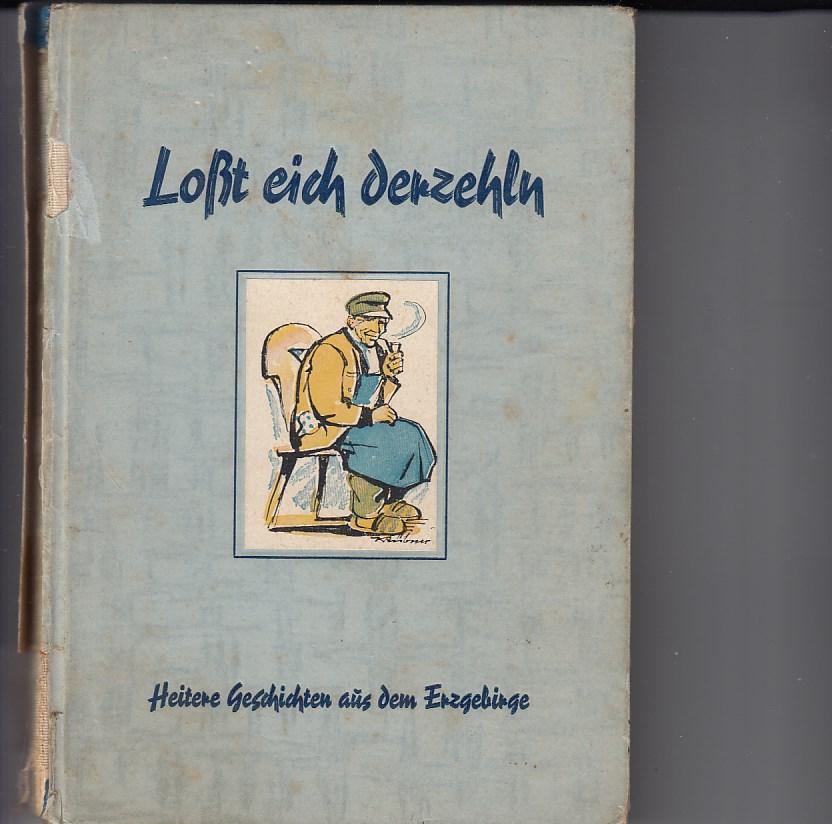 Schwalbe, Otto: Loßt eich derzehln. Heitere Geschichten aus dem Erzgebirge. Mundartlich erzählt von Otto Schwalbe. Illustrationen von Kurt Rübner. Erlebtes, Erlauschtes und Erdichtetes.