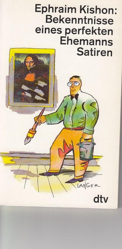 Bekenntnisse eines perfekten Ehemanns. Satiren. [Ins Deutsche übertragen von Gerhard Bronner und Friedrich Torberg]. dtv-Taschenbuch Nr. 10496. 7. Aufl.,
