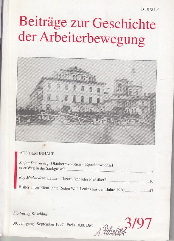 Beiträge zur Geschichte der Arbeiterbewegung 3 / 97 39. Jahrgang, September 1997,