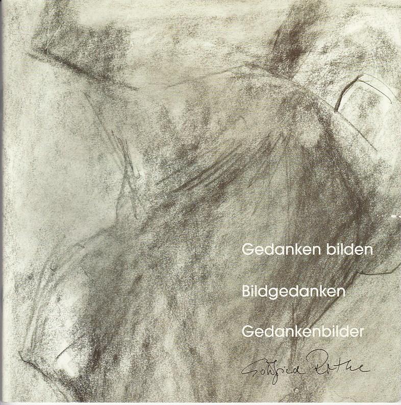 Rothe, Gottfried und Henrik Rothe: Gedanken bilden Bildgedanken Gedankenbilder Gottfried Rothe.