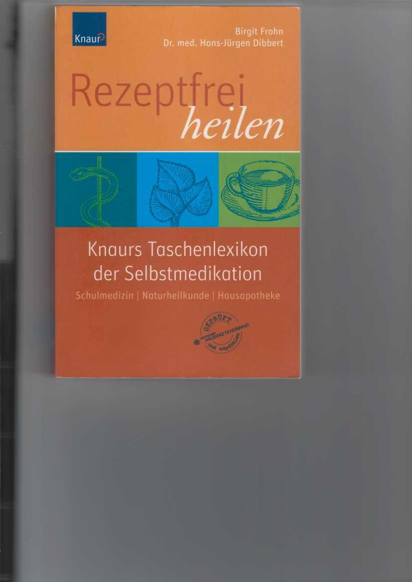 Rezeptfrei heilen. Knaurs Taschenlexikon der Selbstmedikation. 5. Aufl.,