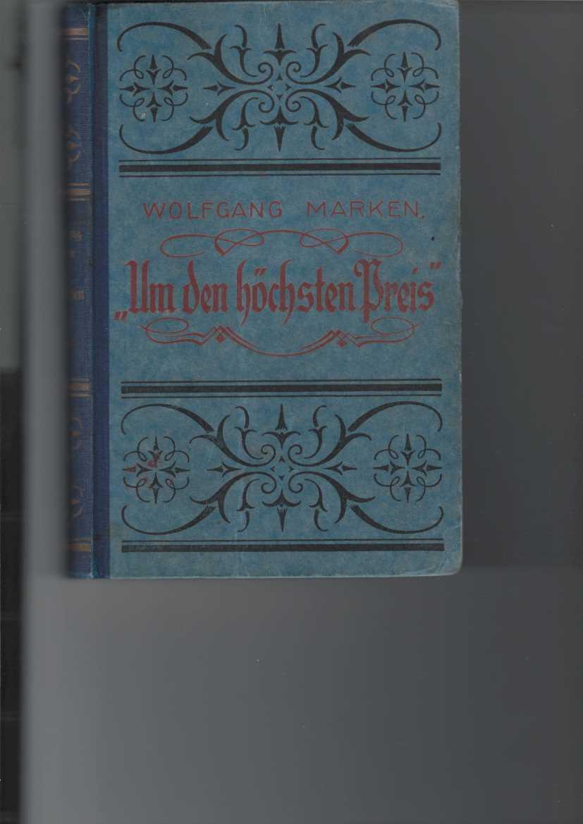 """""""Um den höchsten Preis"""". Roman. Meisters Buch-Roman, 76. Band,"""