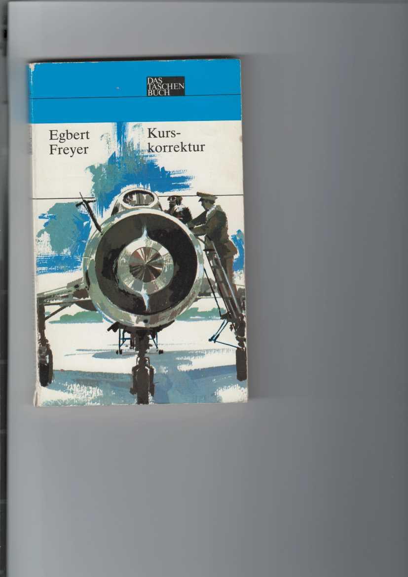 Freyer, Egbert: Kurskorrektur. Roman. Das Taschenbuch Nr. 204. 1. Aufl.,