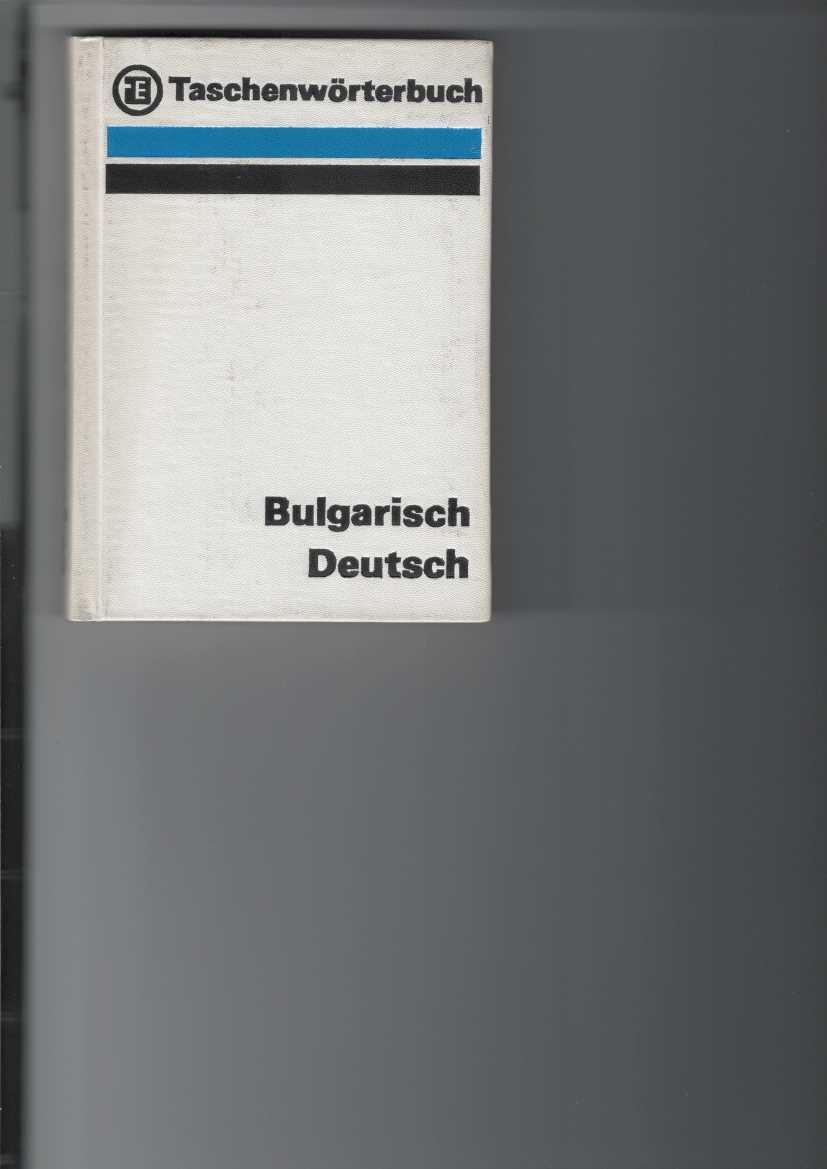 Taschenwörterbuch Bulgarisch - Deutsch. Herausgegeben von Peter Rankoff. 7., unveränderte Aufl.,