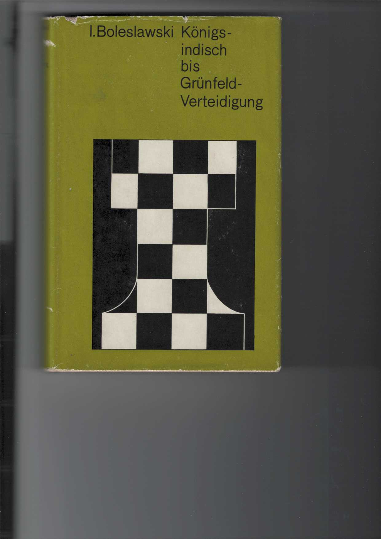 Königs-indisch bis Grünfeld-Verteidigung. Königsindische Verteidigung, Pirc-Ufimzew-Verteidigung, Benoni-Verteidigung, Moderne Benoni-Verteidigung, Grünfeld-Indische Verteidigung, 2. überarbeitete Aufl.,